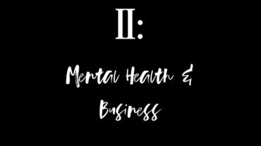 Mental Health & The Growth In My Business
